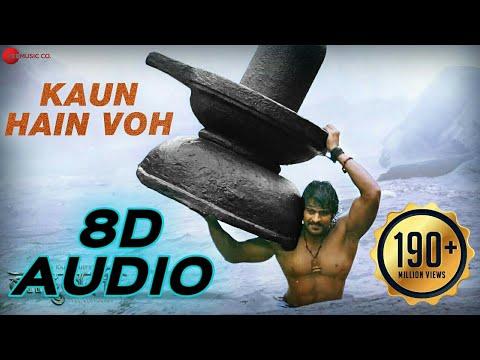 Kaun Hain Voh ( 8D AUDIO ) | Bahubali - The beginning | Prabhas | Kailash Kher | 8D Tunes | 8D