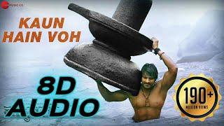 Kaun Hain Voh ( 8D AUDIO) | Bahubali - The beginning | Prabhas | Kailash Kher | 8D Tunes | 8D