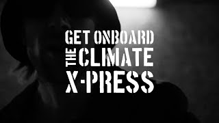 Climate X-Press – Get Onboard The Climate X-Press feat. M-Rock Emrik (Official Video 2021)