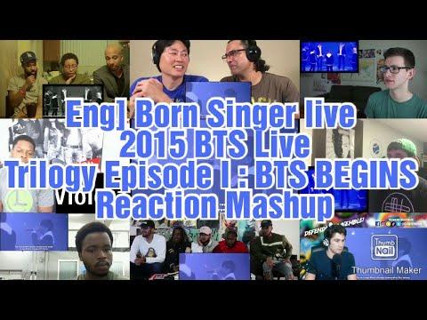 Eng] Born Singer live - 2015 BTS Live Trilogy Episode I : BTS BEGINS Reaction Mashup