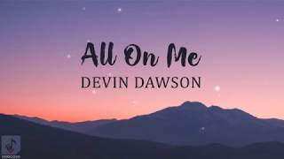 Devin Dawson – All On Me (Lyrics)