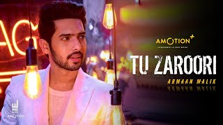 Tu Zaroori Male Unplugged Version Armaan Malik Cover ZiD Amotion Music.mp3