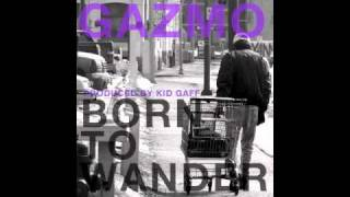 Gazmo - Born To Wander