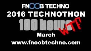 Fnoob 100 Hour Non Stop Technothon 2016 - Dark Techno