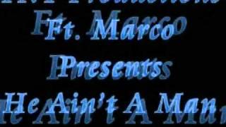TNT Productions Ft. Marco - He Ain't A Man