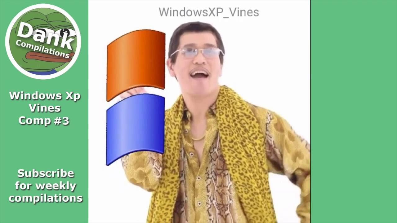 Windows Xp Vine Compilation 3 Youtube
