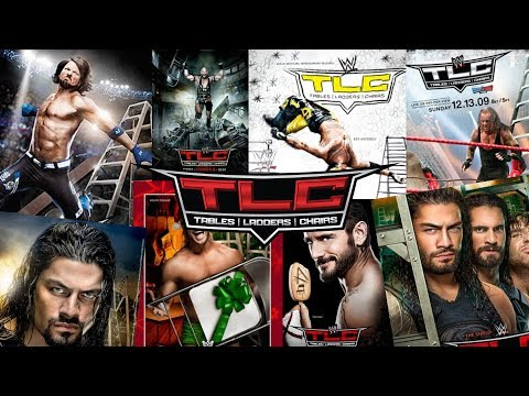WWE TLC - Promotional Poster Review 2009 - 2017!!!