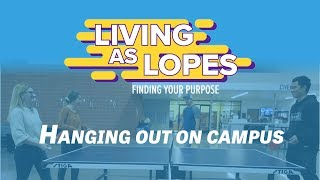 Hanging out on Campus | Living as Lopes: Finding Your Purpose Season 1 Episode 8