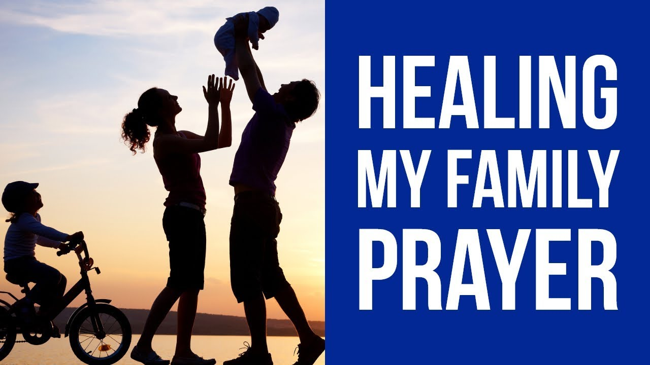 HEALING MY FAMILY POWERFUL PRAYER (To Heal Loved Ones) ✅