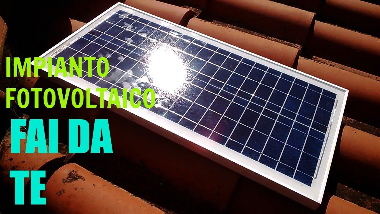 Pannello Solare Elettrico Fai Da Te : Impianto fotovoltaico con pochi euro youtube