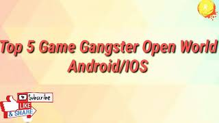 Top 5 Game Gangster Open World Android/IOS