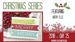 Christmas Series 2018 | Day 25 | featuring Avery Elle | MERRY MERRY EVERYTHING EVERYONE!