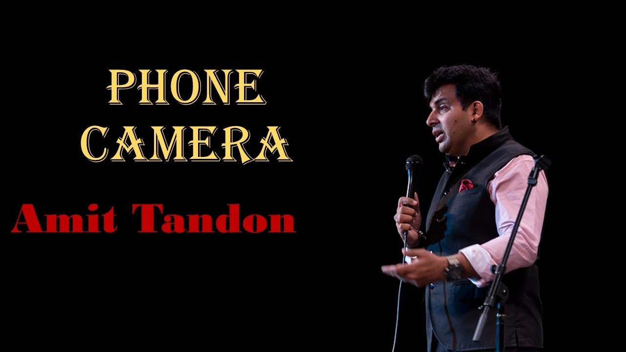 Phone Camera  Stand up Comedy by Amit tandon