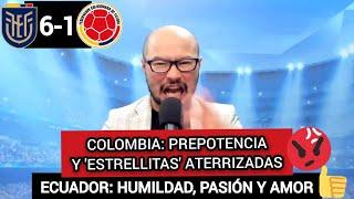 ECUADOR 6 VS COLOMBIA 1: PASEO Y REPASO HISTÓRICO DE ECUADOR A COLOMBIA - QUE SE VAYAN TODOS!!!