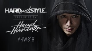 Episode #18 | Headhunterz - HARD with STYLE | Hardstyle