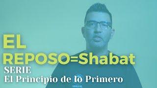 El Principio del Reposo= Porque debemos hacer shabat ?