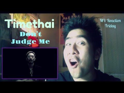 Timethai - Don't Judge Me (MV Reaction Friday) [THE R&B FEELS!!]