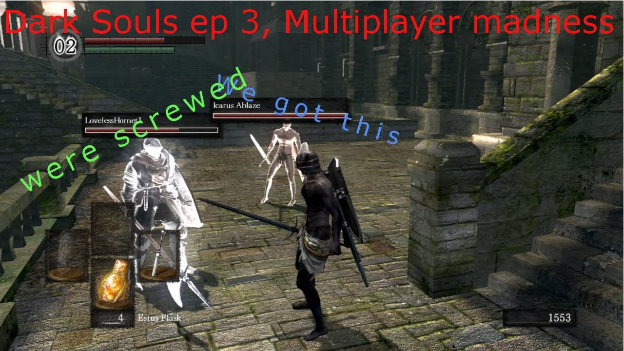 Dark souls ep multiplayer madness youtube