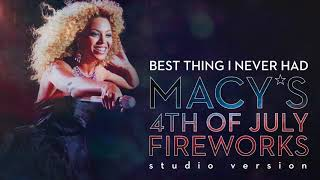 Beyoncé - Best Thing I Never Had (Live at Macy's 4th of July Fireworks Spectacular Studio Version)