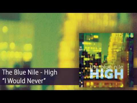 The Blue Nile - I Would Never (Official Audio)