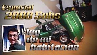 ¡¡ESPECIAL 2000 SUBS!! | EL VLOG DE MI HABITACIÓN (ROOM TOUR)