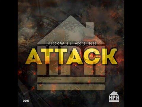Duckworthsound ~ Attack (Original Mix)