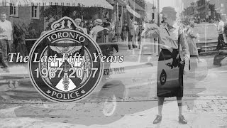 Celebrating the Last Fifty Years of Policing In Toronto | Toronto P...