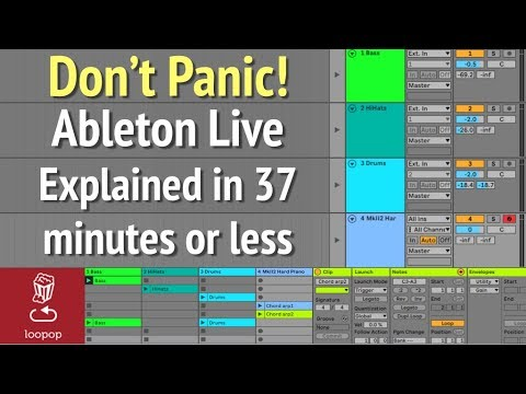 Don't Panic! Ableton Live Explained in 37 minutes or less
