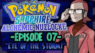 Pokemon Sapphire Alchemic Nuzlocke #7 - Eye of the storm