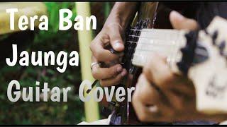 tera-ban-jaunga-kabir-singh-guitar-cover-samir-hazarika