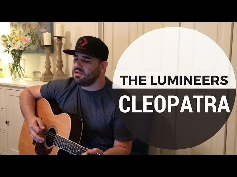 The Lumineers - Cleopatra Acoustic Cover by Dan Robinson