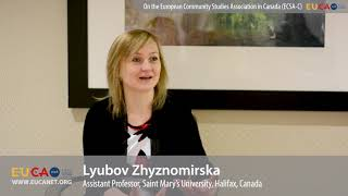 Dr. Lyubov Zhyznomirska on the European Community Studies Association Canada (ECSA-C)