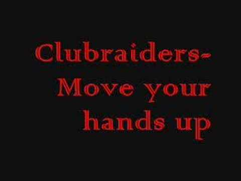 Clubraiders - Move Your Hands Up