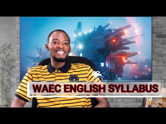 Waec English Syllabus 2020 (Explained)