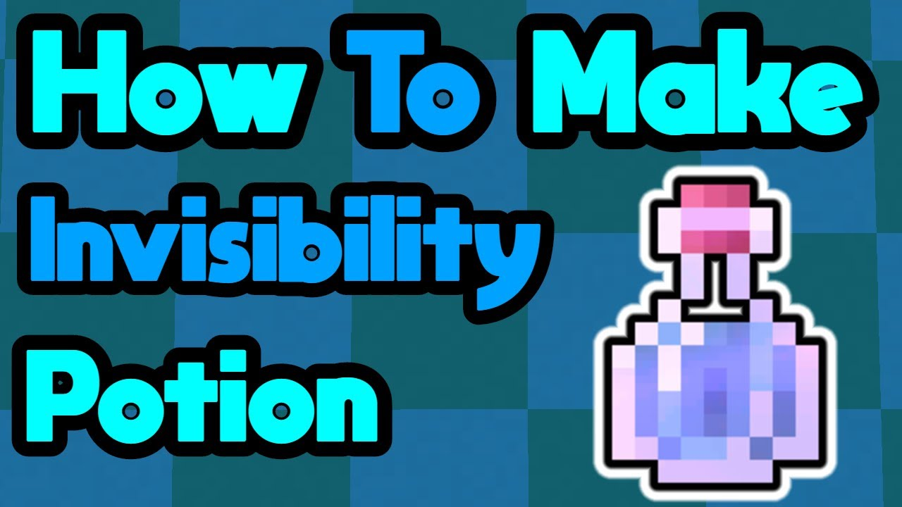 Make in an invisibility potion life real how to Five Basic