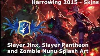 LoL - Splash Art: Slayer Jinx - Slayer Pantheon - Zombie Nunu - Harrowing 2015