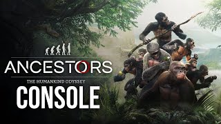 ANCESTORS THE HUMANKIND ODYSSEY Console Gameplay (Xbox One PS4)