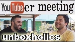 YouTuber Meeting - Unboxholics