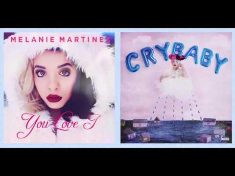 Mashup - You Love Cry Baby (Melanie Martinez x2)