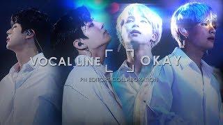 bts; vocal line ─ okay 「PH EDITORS COLLAB」