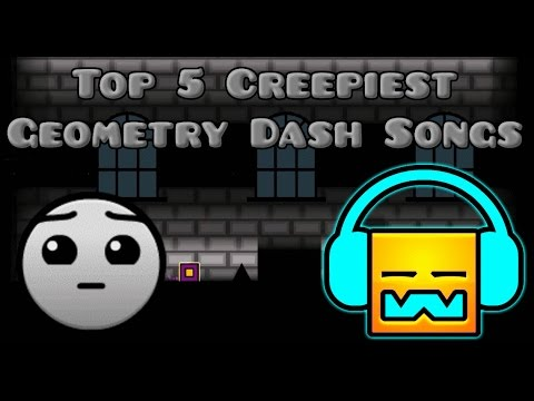 Top 5 Creepiest Geometry Dash Songs