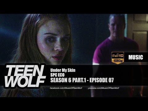 SPC ECO - Under My Skin | Teen Wolf 6x07 Music [HD]