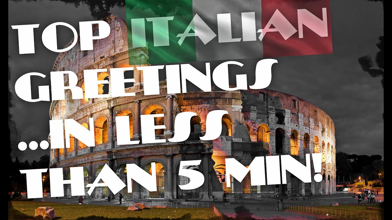Learn The Top Most Common Italian Greetingslastminuteitalian Youtube
