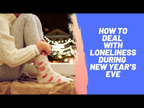 How To Deal With Loneliness During New Year's Eve