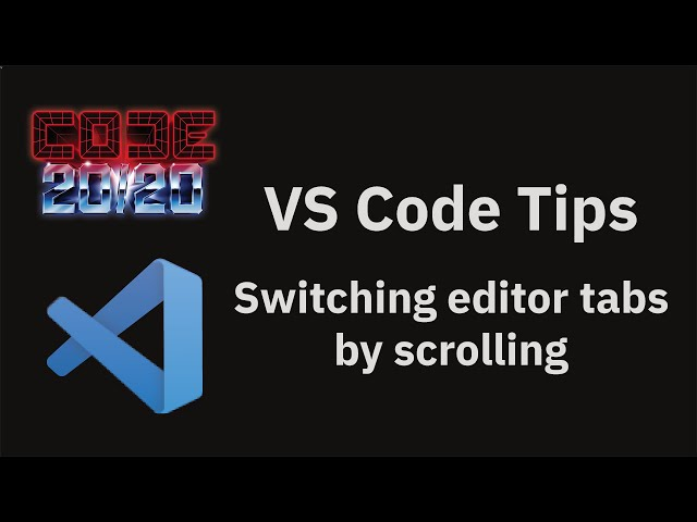 Switching editor tabs by scrolling