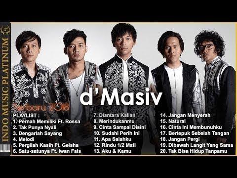 D' Masiv - Pilihan Lagu Terbaru & Terpopuler 2018 - HQ Audio!!!