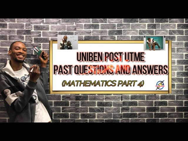 UNIBEN Post UTME Past Questions And Answers For Engineering And Physical Sciences (Mathematics)