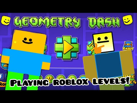 Geometry Dash: Playing Roblox Levels!