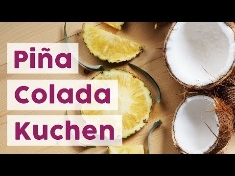 Das Beste Rezept Für Den Besten Piña Colada Kuchen Der Welt!