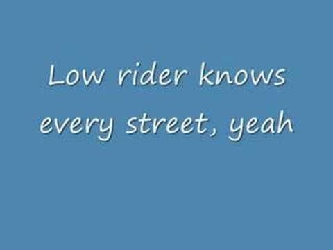 Low Rider with lyrics!!!